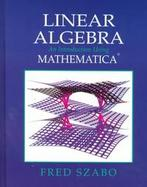 Linear Algebra An Introdution Using Mathematica cover