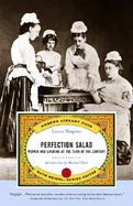 Perfection Salad Women and Cooking at the Turn of the Century cover