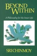 Beyond Within A Philosophy for the Inner Life cover