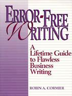 Error-Free Writing: A Lifetime Guide to Flawless Business Writing cover