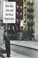New York Jews and the Great Depression Uncertain Promise cover