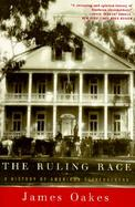 The Ruling Race A History of American Slaveholders cover