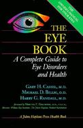 The Eye Book: A Complete Guide to Eye Disorders and Health cover