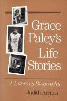 Grace Paley's Life Stories: A Literary Biography cover