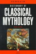 The Penguin Dictionary of Classical Mythology cover