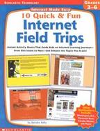10 Quick & Fun Internet Field Trips: Instant Activity Sheets That Guide Kids on Internet Learning Journeys-From Ellis Island to Mars-And Enhance the T cover