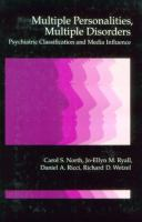 Multiple Personalities, Multiple Disorders Psychiatric Classification and Media Influence cover