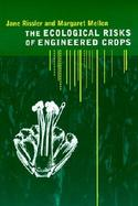 The Ecological Risks of Engineered Crops cover