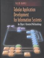 Tabular Application Development for Information Systems An Object-Oriented Methodology cover