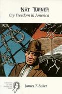 Nat Turner Cry Freedom in America cover