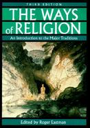 The Ways of Religion An Introduction to the Major Traditions cover