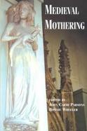 Medieval Mothering cover