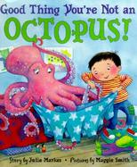 Good Thing You're Not an Octopus! cover
