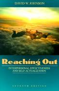 Reaching Out: Interpersonal Effectiveness and Self-Actualization cover