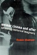 Weimar Cinema and After: Germany's Historical Imaginary cover