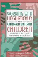 Working with Linguistically and Culturally Different Children: Innovative Clinical and Educational Approaches cover