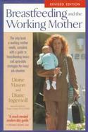 Breastfeeding and the Working Mother cover