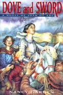 Dove and Sword: A Novel of Joan of Arc cover