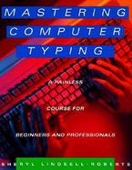 Mastering Computer Typing A Painless Course for Beginners and Professionals cover