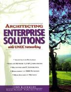 Architecting Enterprise Solutions With Unix Networking cover