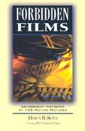 Forbidden Films Censorship Histories of 125 Motion Pictures cover