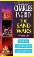 The Sand Wars Solar Kill, Lasertown Blues and Celestial Hit List (volume1) cover