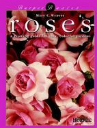 Roses: A Growing Guide for Easy, Colorful Gardens cover