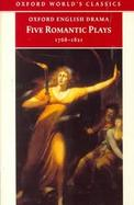 Five Romantic Plays 1768-1821 cover
