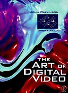 The Art of Digital Video cover