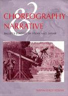 Choreography and Narrative Ballet's Staging of Story and Desire cover