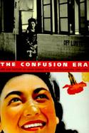 The Confusion Era Art and Culture of Japan During the Allied Occupation, 1945-1952 cover