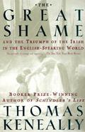 The Great Shame And the Triumph of the Irish in the English-Speaking World cover