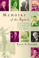 Memoirs of the Spirit American Religious Autobiography from Jonathan Edwards to Maya Angelou cover