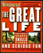 The Great Life: A Man's Guide to Sports, Skills, Fitness, and Serious Fun cover