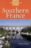 Southern France: An Oxford Archaeological Guide cover