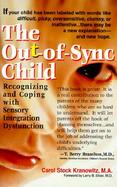 The Out-Of-Sync Child Recognizing and Coping With Sensory Integration Dysfunction cover