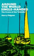 Around the World Single-Handed The Cruise of the