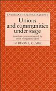 Unions and Communities Under Siege American Communities and the Crisis of Organized Labor cover