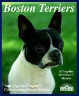 Boston Terriers: Everything about Purchase, Care, Nutrition, Breeding, Behavior, and Training cover