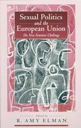 Sexual Politics and the European Union The New Feminist Challenge cover