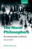 The Moral Philosophers An Introduction to Ethics cover