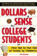 Dollars and Sense for College Students Or How Not to Run Out of Money by Mid-Terms cover
