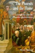The Phoenix and the Flame Catalonia and the Counter-Reformation cover