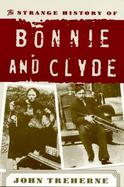 The Strange History of Bonnie and Clyde cover