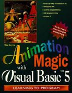 Animation Magic: With Visual Basic 5 cover