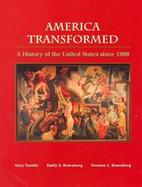 America Transformed A History of the United States Since 1900 cover