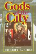 Gods of the City Religion and the American Urban Landscape cover