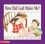 How Did God Make Me?: The Miracle of Birth cover