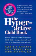 The Hyperactive Child Book Treating, Educating, and Living With an Adhd Child - Strategies That Really Work, from an Award-Winning Team of Experts cover