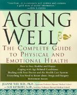 Aging Well The Complete Guide to Physical and Emotional Health cover
